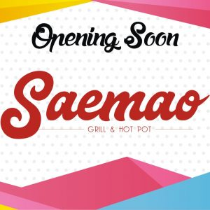 OPENING SOON SAEMAO GRILL & HOT POT