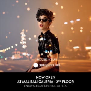 NOW OPEN SUNGLASS HUT AT MAL BALI GALERIA!