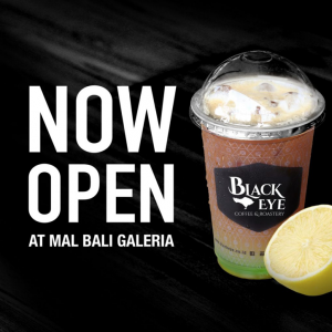 NOW OPEN BLACK EYE COFFEE AT MAL BALI GALERIA